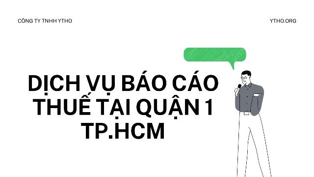 Dịch vụ báo cáo thuế tại quận 1 TPHCM