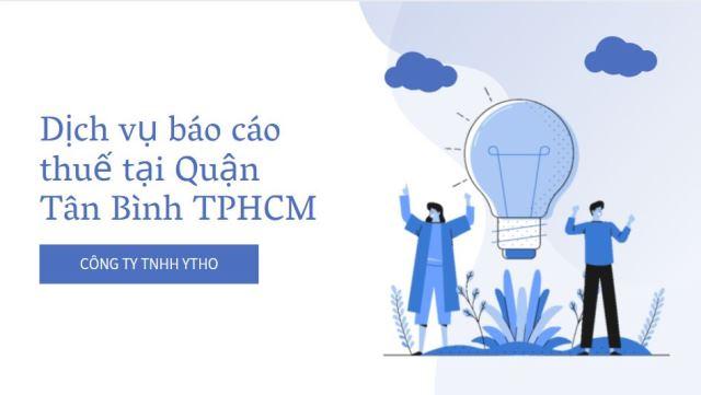 Dịch vụ báo cáo thuế tại Quận Tân Bình TPHCM