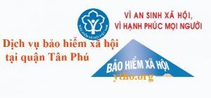 Dịch vụ bảo hiểm xã hội tại quận Tân Phú