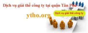 Dịch vụ giải thể công ty tại quận Tân Phú
