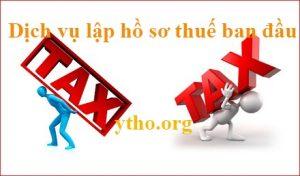 Dịch vụ làm hồ sơ thuế ban đầu