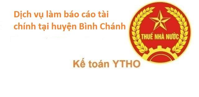 Dịch vụ làm báo cáo tài chính tại huyện Bình Chánh TPHCM