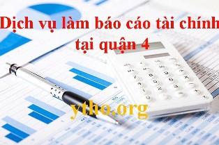Dịch vụ làm báo cáo tài chính tại quận 4