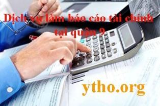Dịch vụ làm báo cáo tài chính tại quận 9