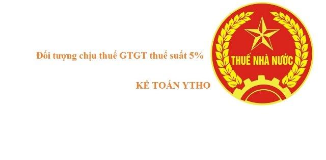 Đối tượng chịu thuế suất 5%