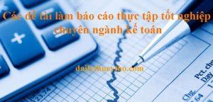 Các đề tài làm báo cáo thực tập chuyên ngành kế toán